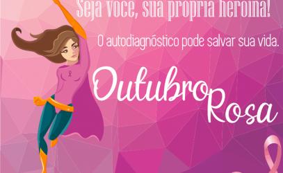Outubro Rosa: Seja você, sua própria heroína